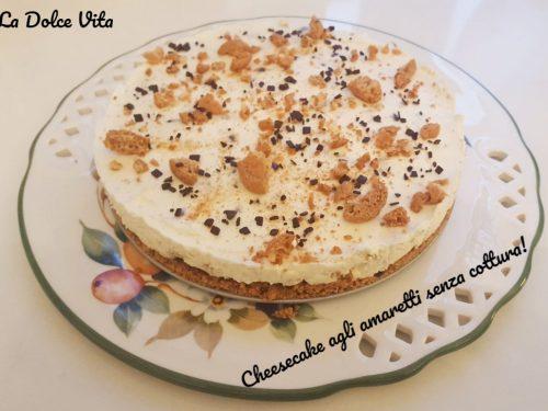Cheesecake agli amaretti senza cottura!