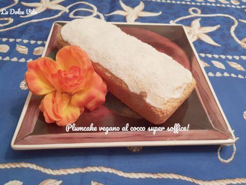 Plumcake vegano al cocco super soffice!