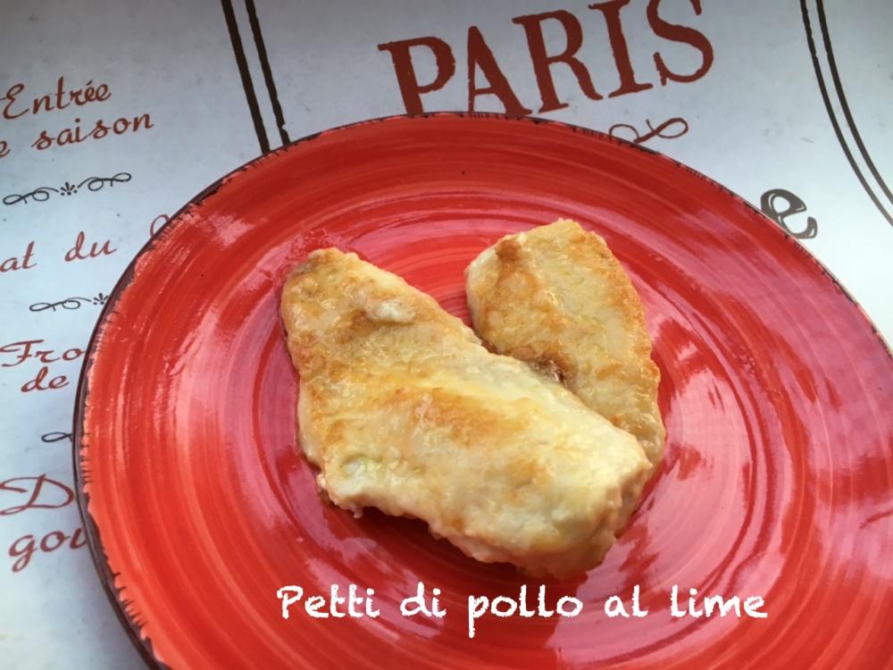 Petti di pollo al lime …un pranzo veloce e leggero!