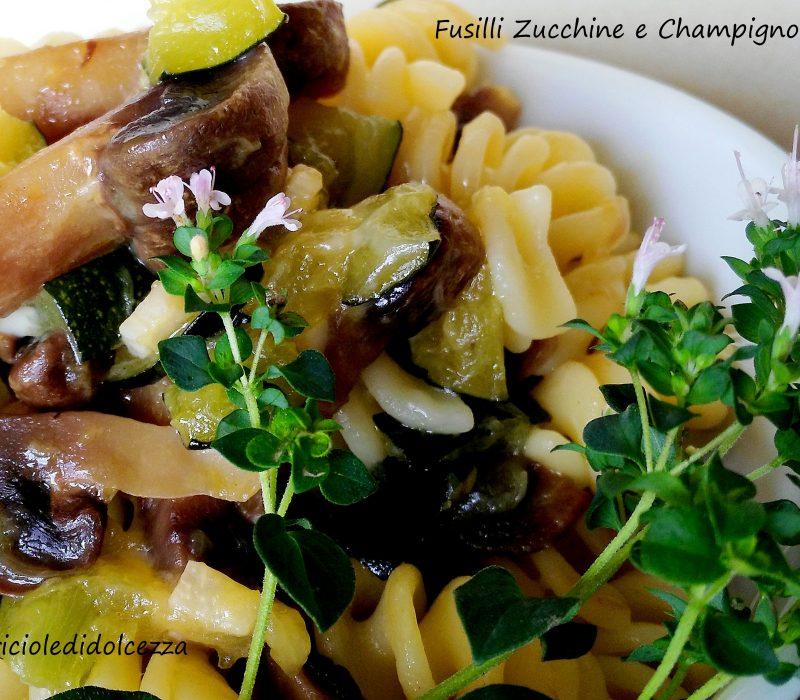 Fusilli Zucchine e Champignon