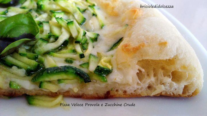 Pizza Veloce Provola e Zucchine Crude
