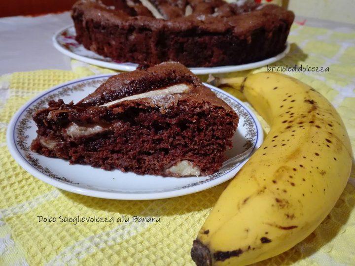 Dolce Scioglievolezza alla Banana