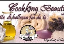CookKing Beauty: ricette di bellezza fai da te