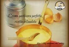 Crema pasticcera perfetta, ricetta collaudata