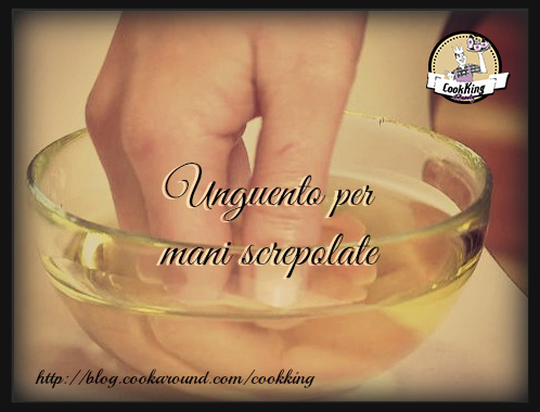 UNGUENTO PER MANI SCREPOLATE - CookKing