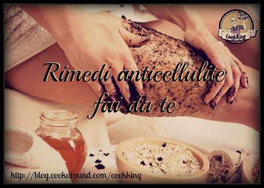RIMEDI ANTICELLULITE FAI DA TE - CookKing