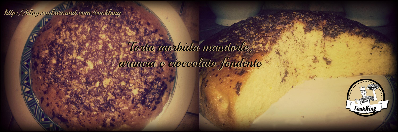 TORTA MORBIDA MANDORLE, ARANCIA E CIOCCOLATO FONDENTE - CookKING