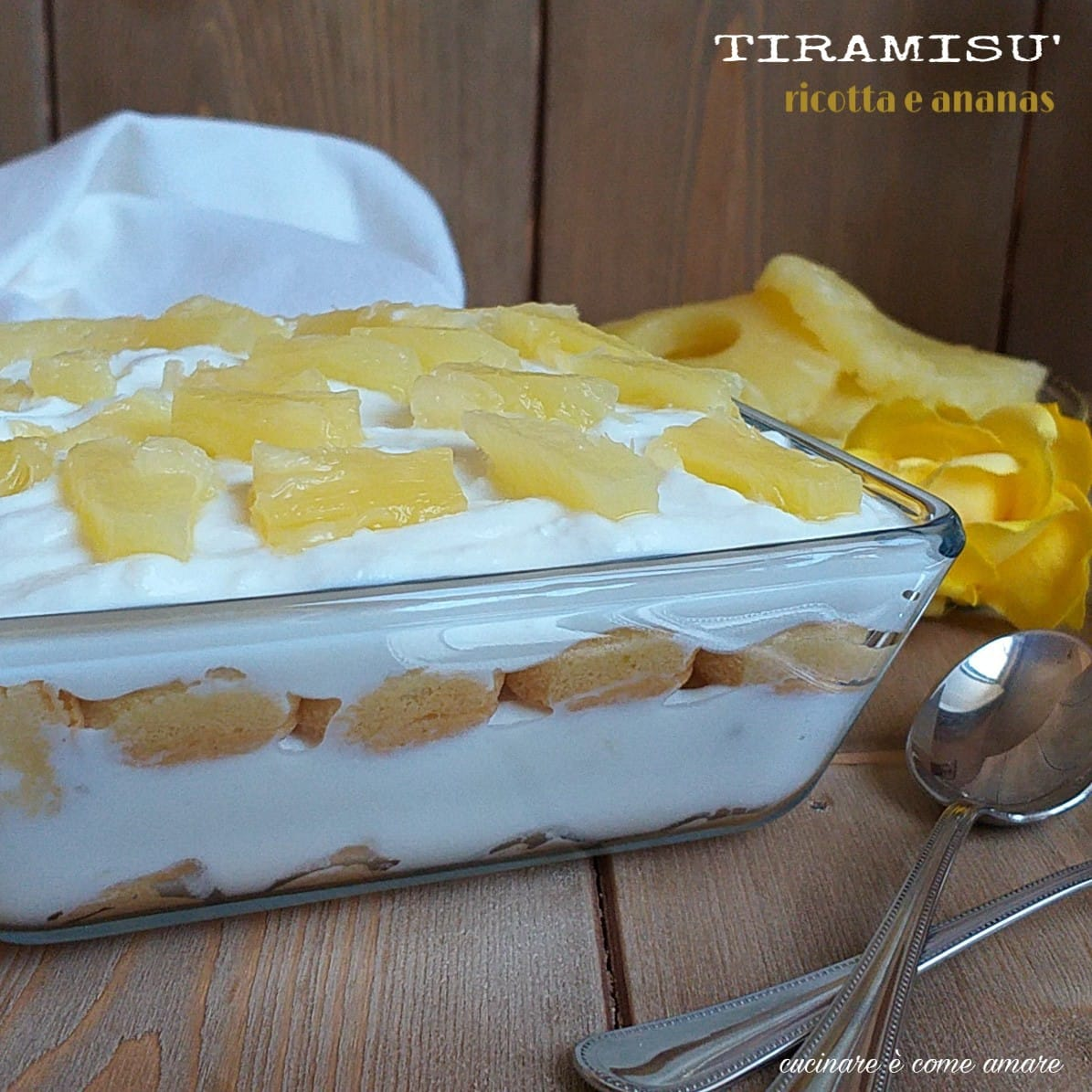 Ricetta Tiramisu Ananas Senza Uova.Tiramisu Dolce Fresco Ananas Yogurt Ricotta Cucinare E Come Amare