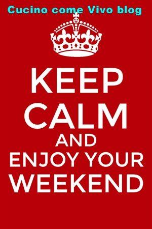 Auguro un felice Weekend a Tutti!…