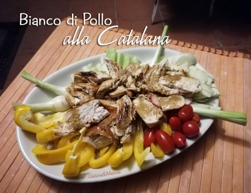 Bianco di pollo alla catalana