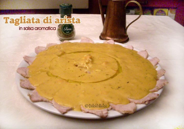 Tagliata di arista in salsa aromatica