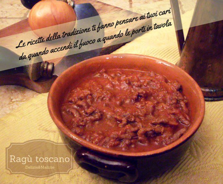 Ragù toscano, la ricetta tradizionale
