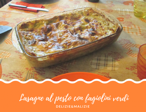 Lasagne al pesto e fagiolini verdi