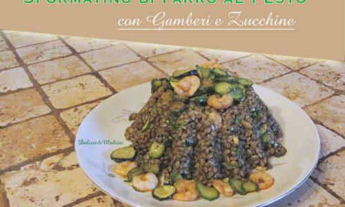 Sformatino di Farro al Pesto con Gamberi e Zucchine