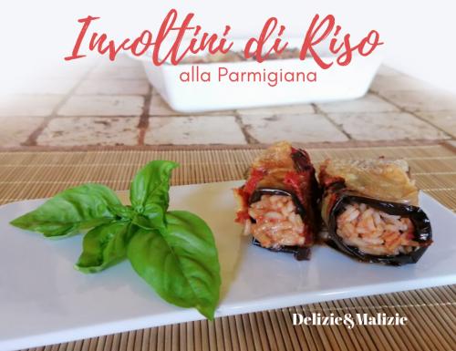 Involtini di Riso alla Parmigiana