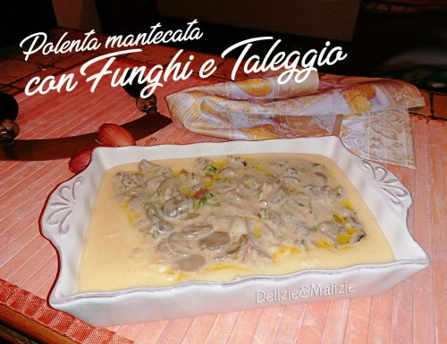 Polenta mantecata con Funghi e Taleggio