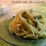 Spaghetti aglio olio e asparagi