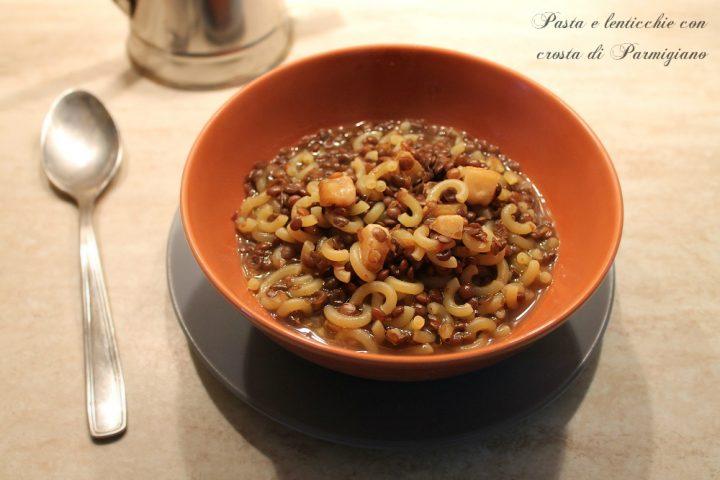 Pasta e lenticchie con crosta di Parmigiano