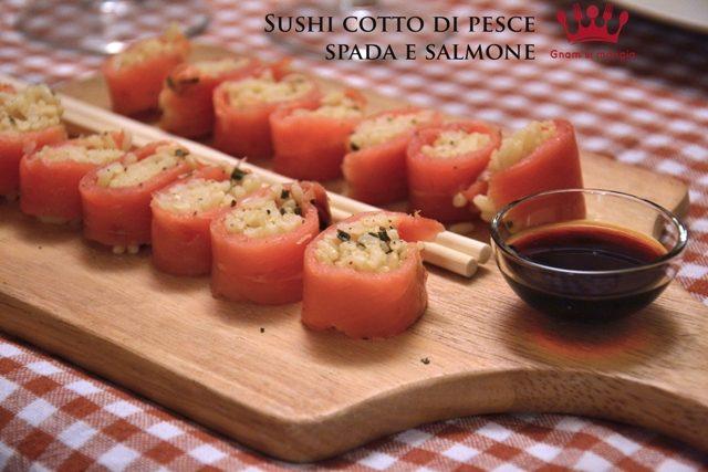 Sushi cotto di pesce spada e salmone