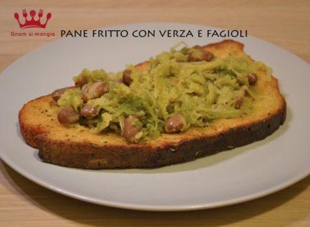 Pane fritto con verza e fagioli