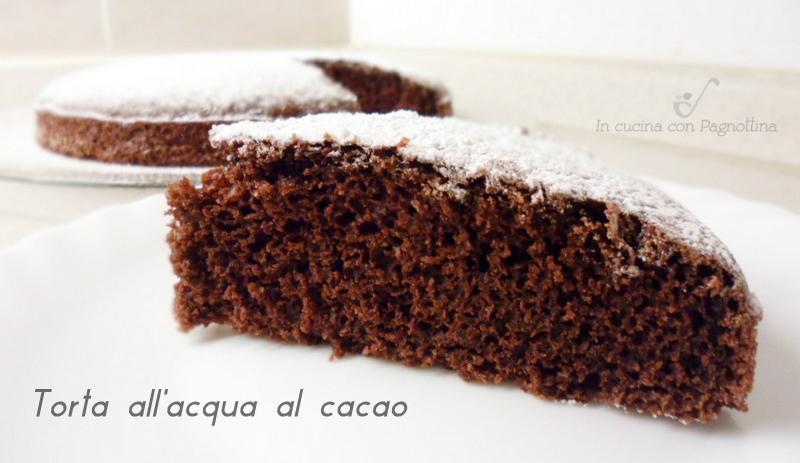 Torta Al Cioccolato Con Acqua.Torta All Acqua Al Cacao