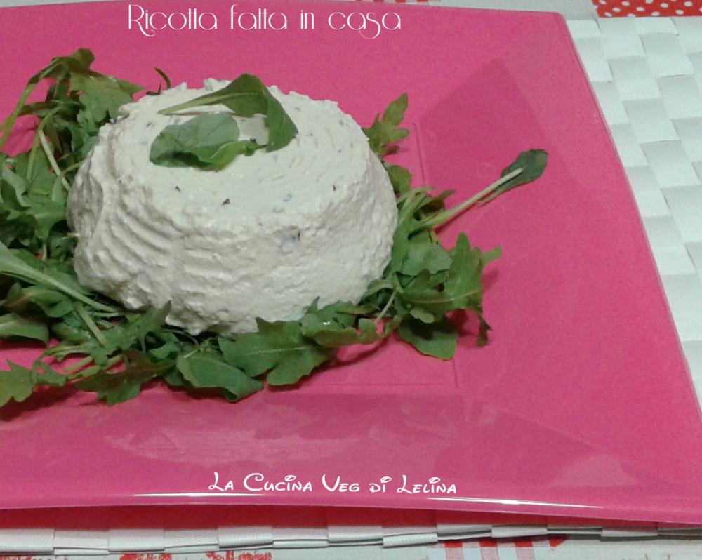 Ricotta homemade ricetta vegana La Cucina di Lelina