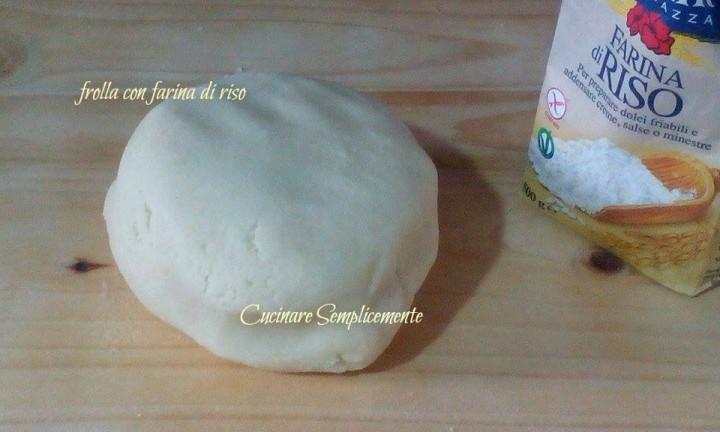 Pasta frolla con farina di riso cucinare semplicemente for Cucinare x celiaci