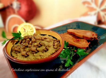 Cotechino vegetariano con spuma di lenticchie
