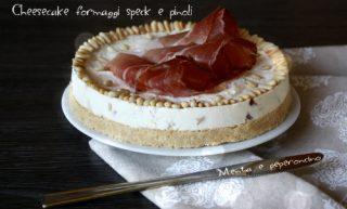 Cheesecake con formaggi speck e pinoli
