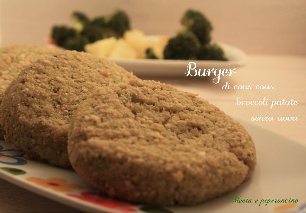 Burger di cous cous broccoli e patate senza uova