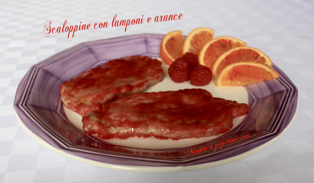 Scaloppine con lamponi e arance