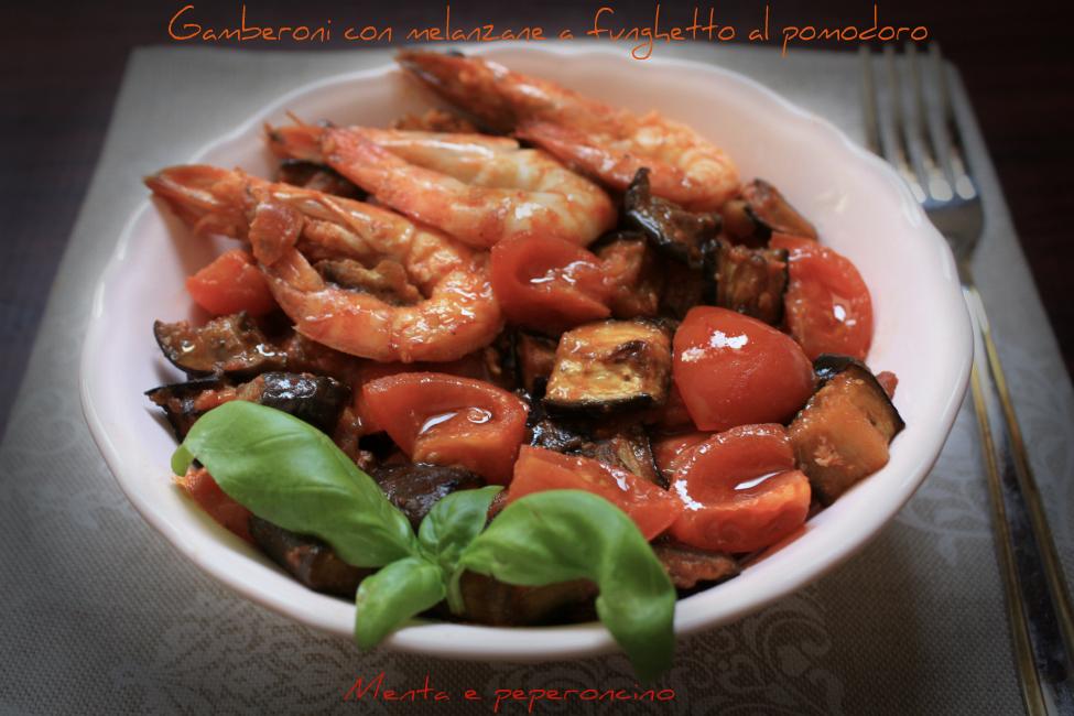 Gamberoni con melanzane a funghetto al pomodoro