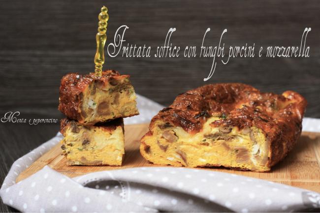 Frittata soffice con funghi porcini e mozzarella