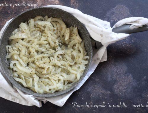 Finocchi e cipolle in padella – ricetta light