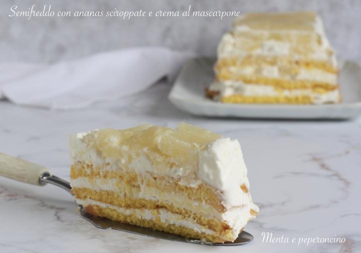 Semifreddo con ananas sciroppate e crema al mascarpone