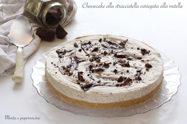 Cheesecake alla stracciatella variegata alla nutella