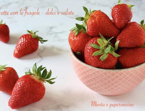 Ricette con le fragole – dolci e salate