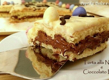 Torta alla Nutella e Cioccolato Bianco