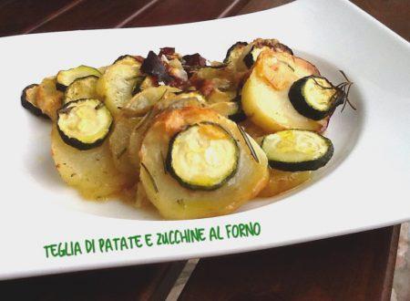 Teglia di patate e zucchine al forno