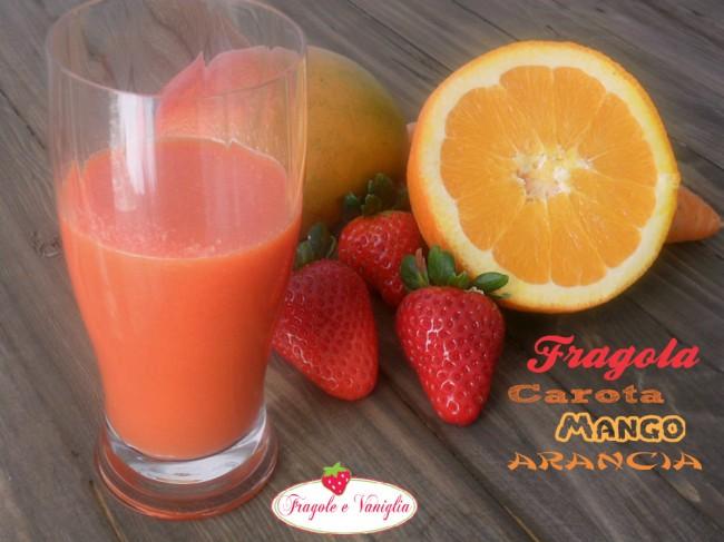 Fragola Carota Mango arancia