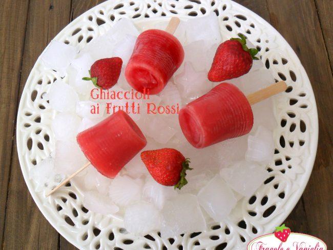 Ghiaccioli ai Frutti Rossi