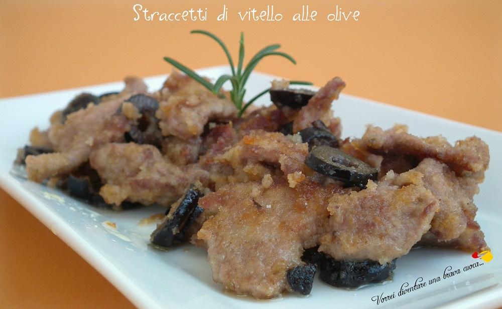 Straccetti di vitello alle olive | Vorrei diventare una brava ...
