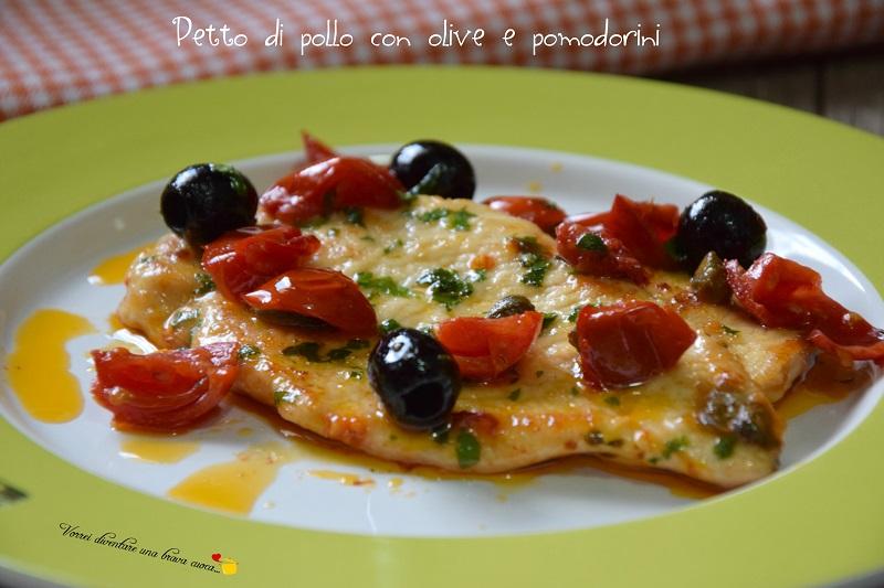 Petto Di Pollo Con Olive E Pomodorini Vorrei Diventare Una Brava