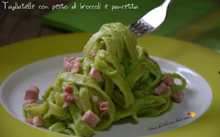 Tagliatelle con pesto di broccoli e pancetta