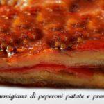 Parmigiana di peperoni patate e provola