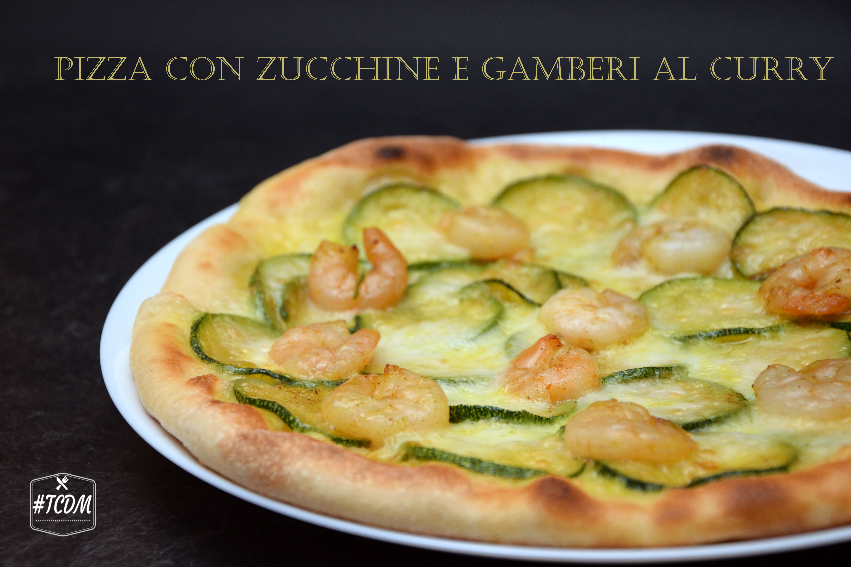 pizza con zucchine e gamberi al curry