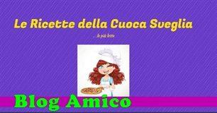 Blog Amico: Le ricette della Cuoca Sveglia blog