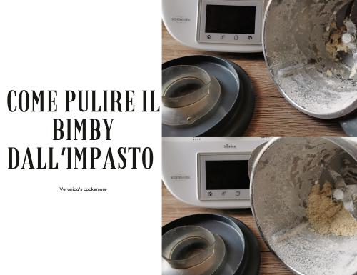 COME PULIRE IL BIMBY DALL'IMPASTO