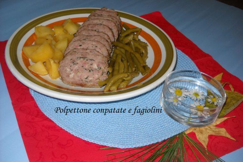 Polpettone con patate e fagiolini