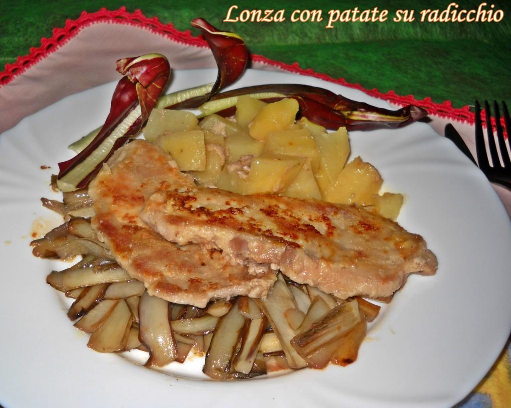 lonza con patate su radicchio